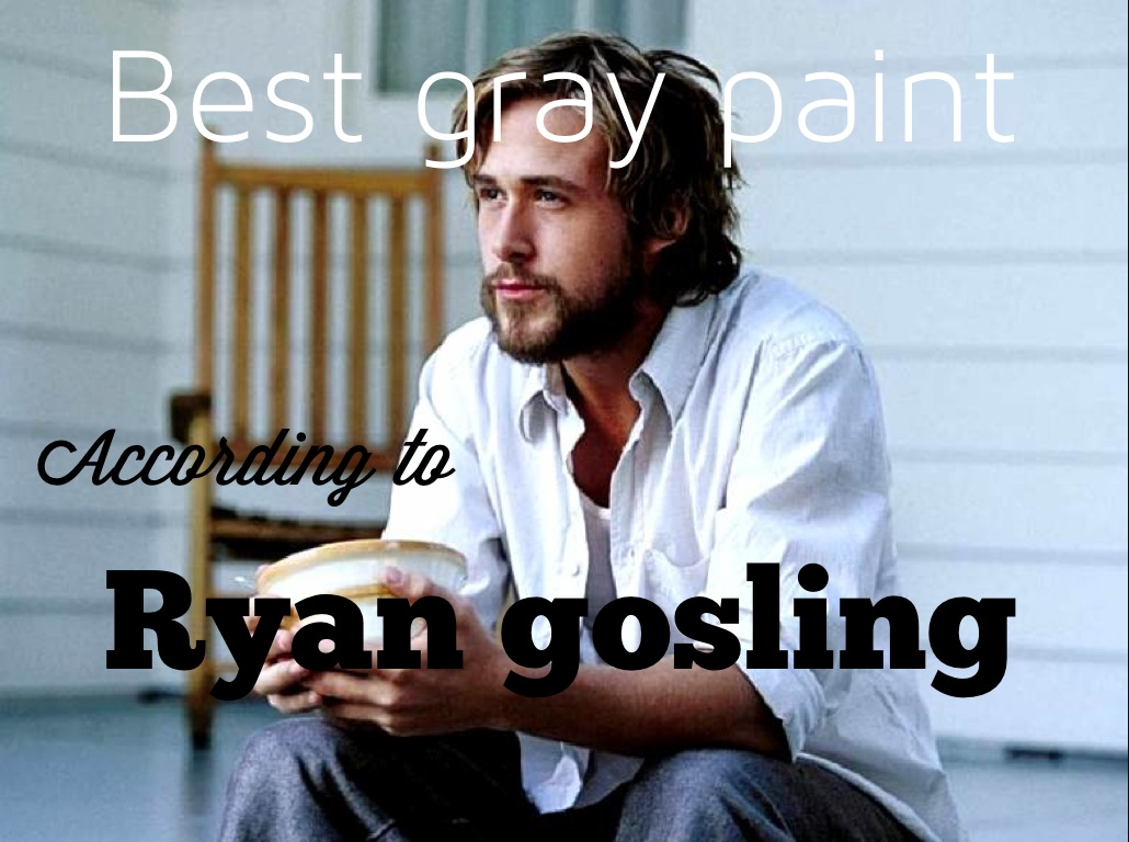 ryan gosling gray paint