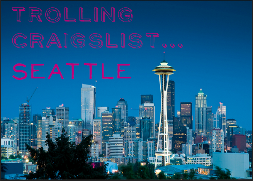 Trolling Craigslist Seattle