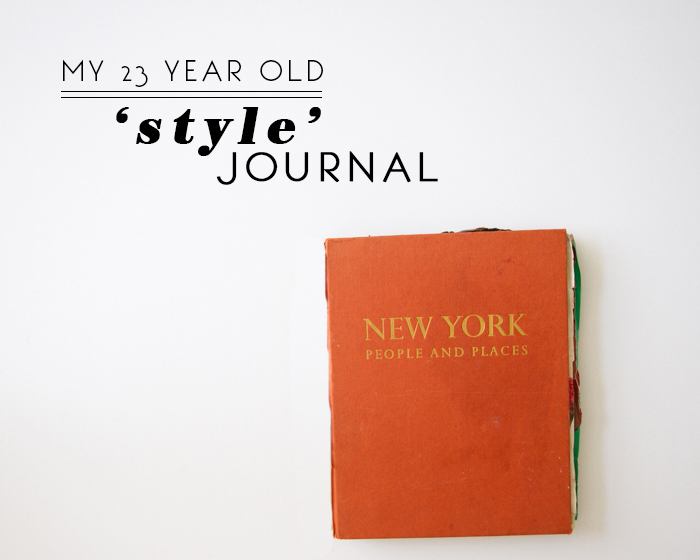 My 23 year old style journal