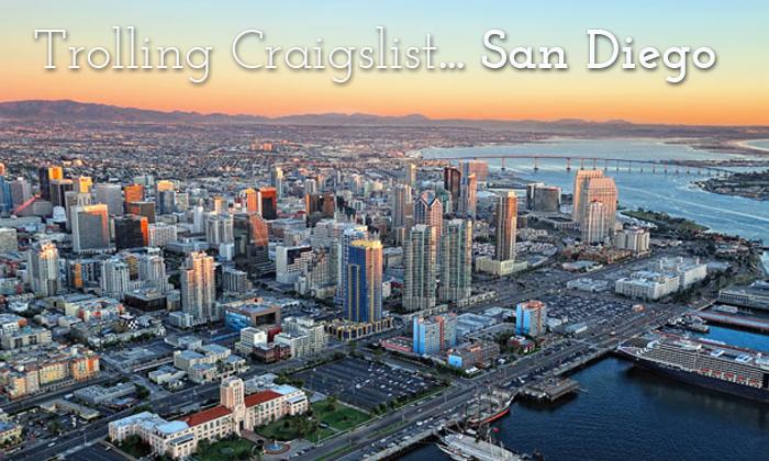 Trolling Craigslist San Diego