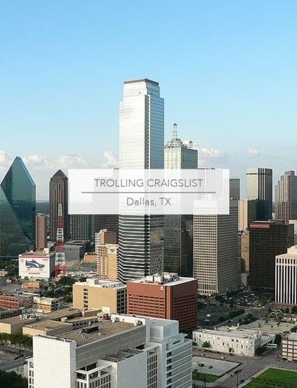 Trolling Craigslist Dallas