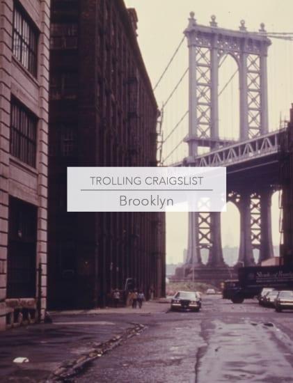 Trolling Craigslist Brooklyn
