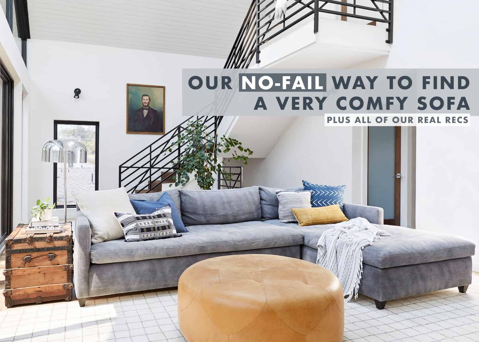 The Rules To Picking The Most Comfortable Sofa Plus The Ones We Can Guarantee Emily Henderson