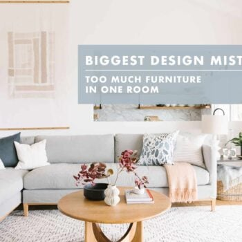 Design Mistake Too Much Furniture In One Room With Real Life Agonies Emily Henderson