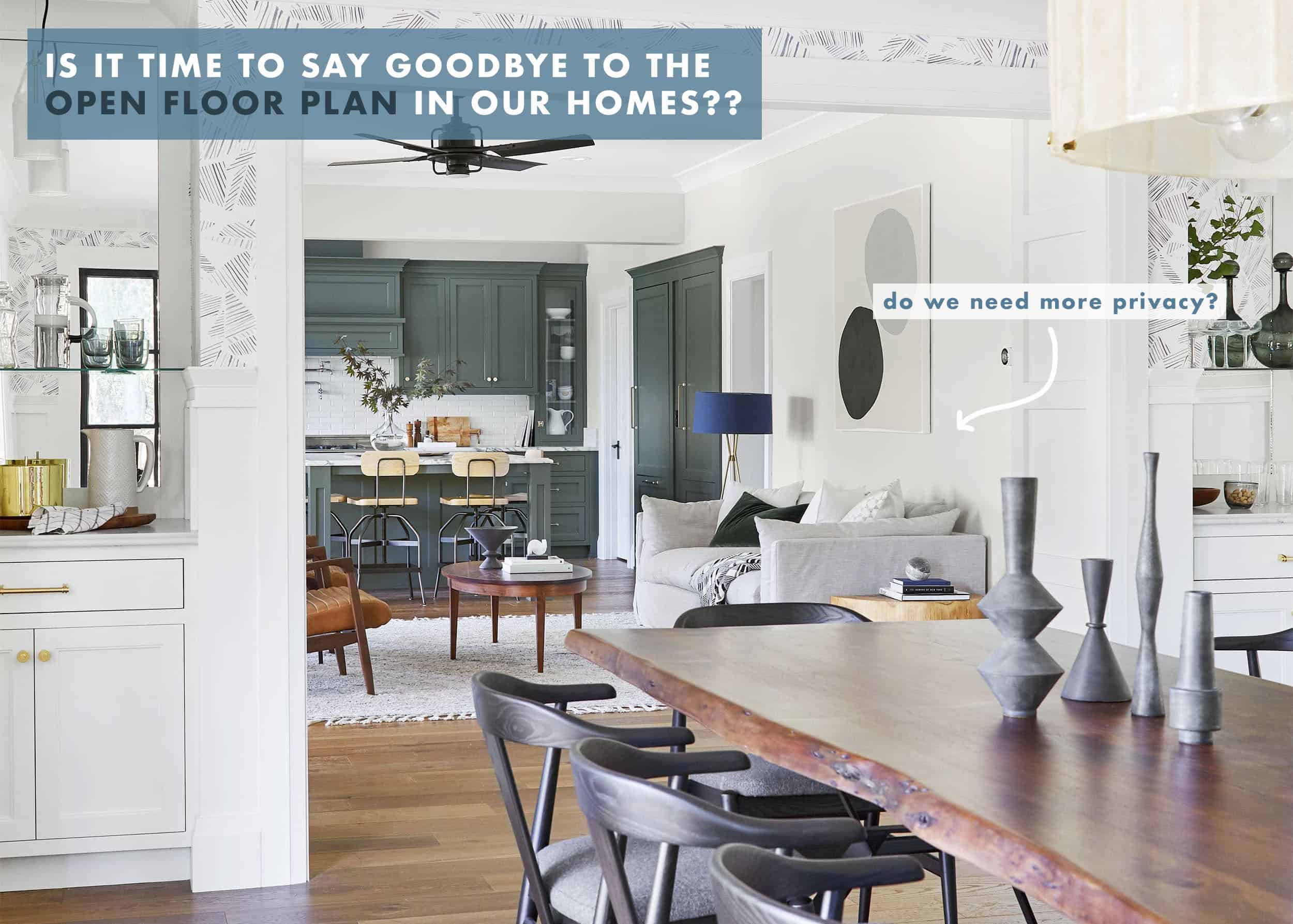 Are We Done With Open Concept Layouts, Homes Without Dining Room