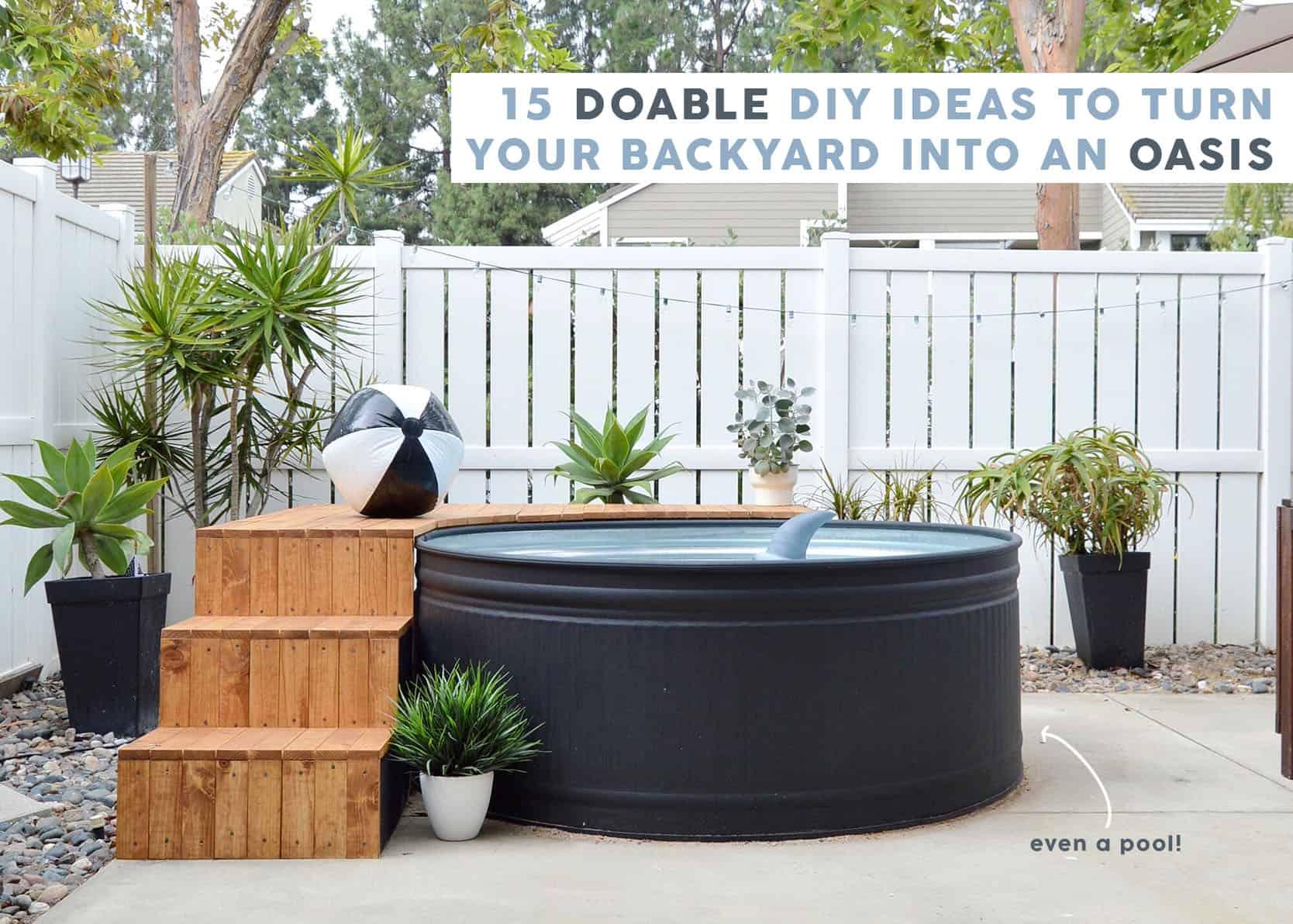 10 Doable Diy Ideas To Transform Your Backyard
