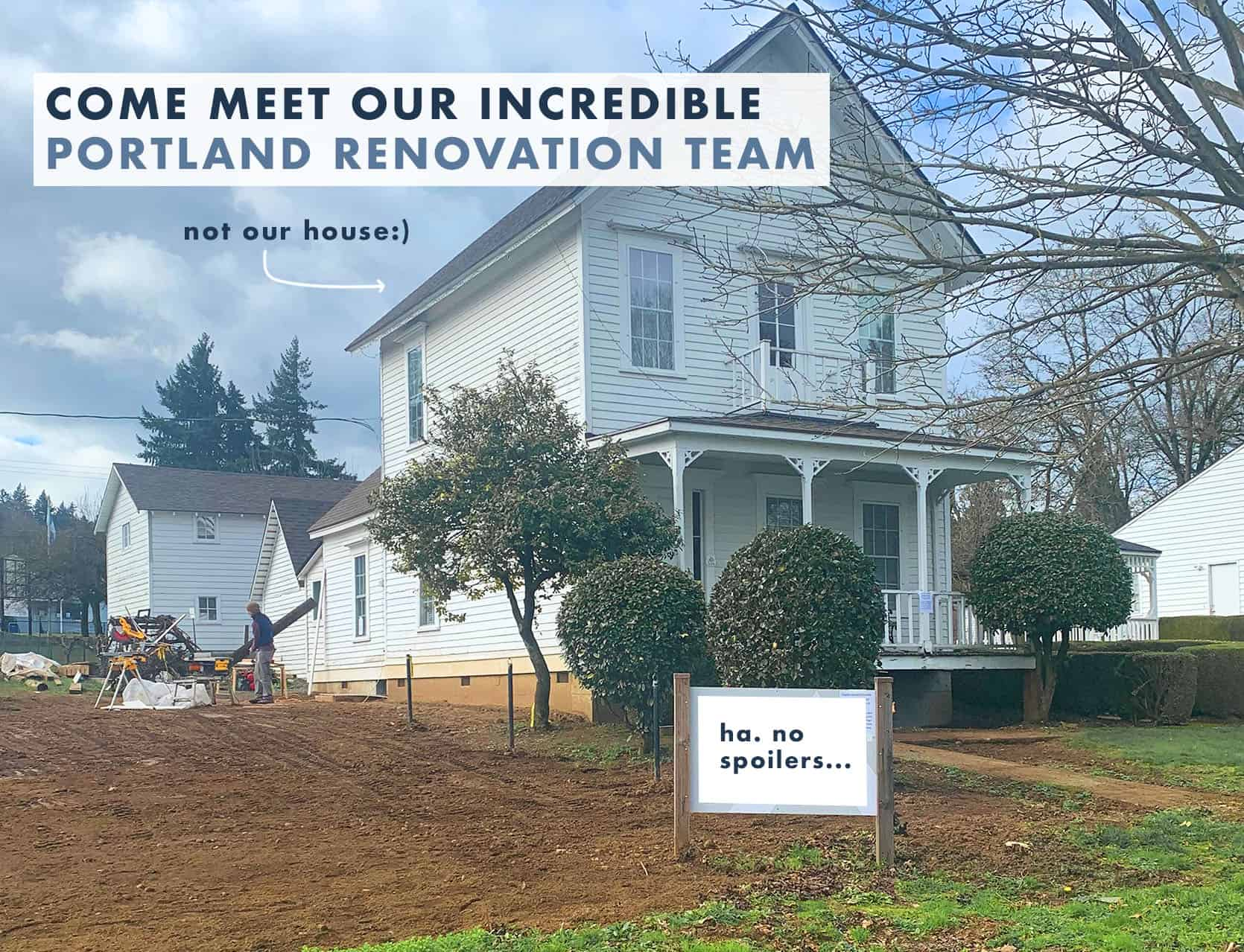 "How To Hire The Right Design/Build Team For Your Renovation + Who We Hired For Our Portland Home (And WHY Them"")"