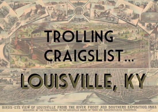 Trolling Craigslist Louisville