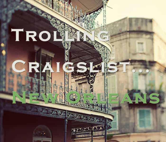 Trolling Craigslist New Orleans