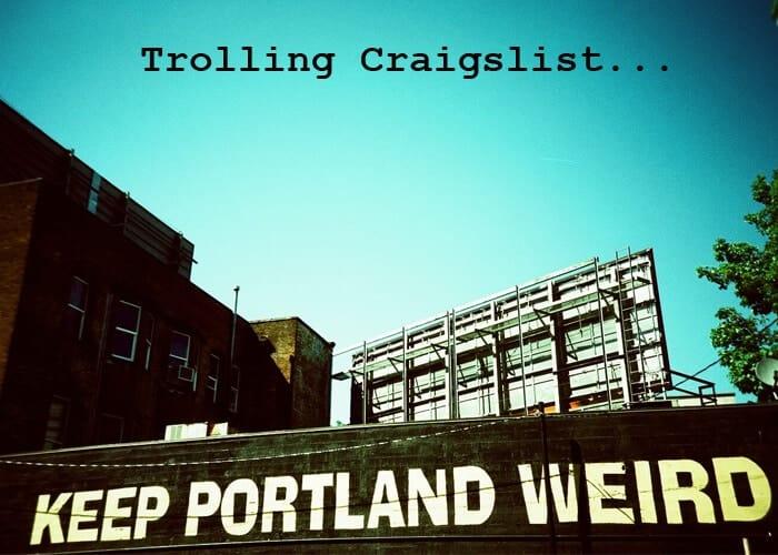 Trolling Craigslist Portland