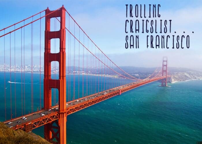 Trolling Craigslist San Fran