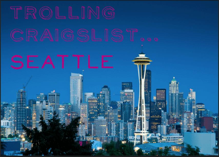Trolling Craigslist Seattle